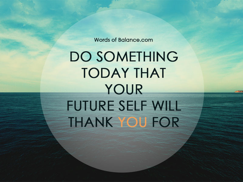 life in the future better than now 77 great quotes that will transform your life and  you never get anywhere it's better to start than to live a life of  mind is focusing on the future, .