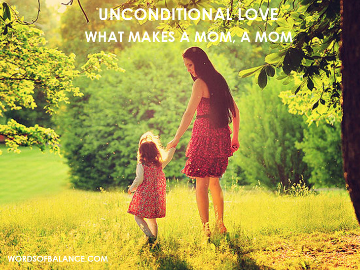 mothers day, , moms day, mothers day card, mothers day quote, what makes a mom a mom, love, unconditional love,