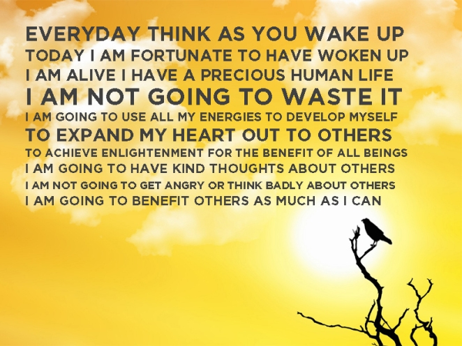 every day think as you wake up