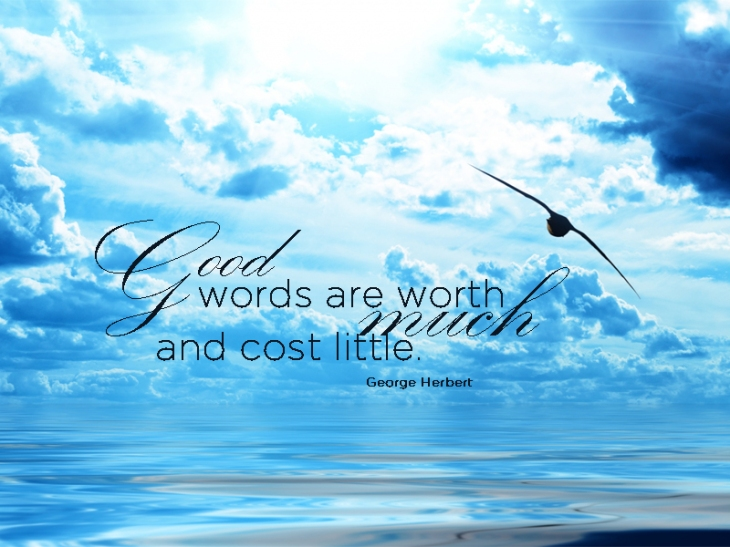 good-words-are-worth-much-and-cost-little