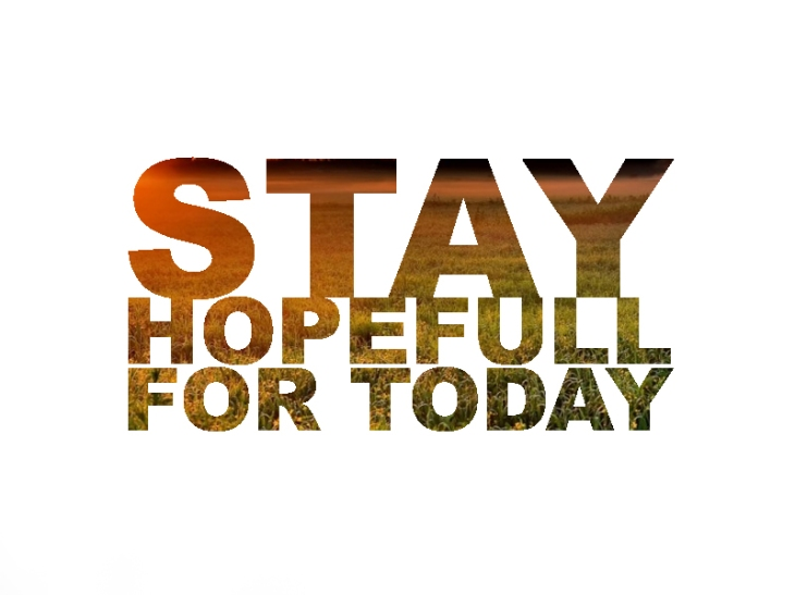 stay-hopefull-for-today.jpg